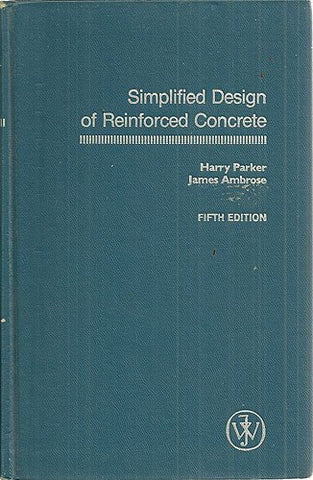 Simplified Design of Reinforced Concrete (Parker/Ambrose Series of Simplified Design Guides)