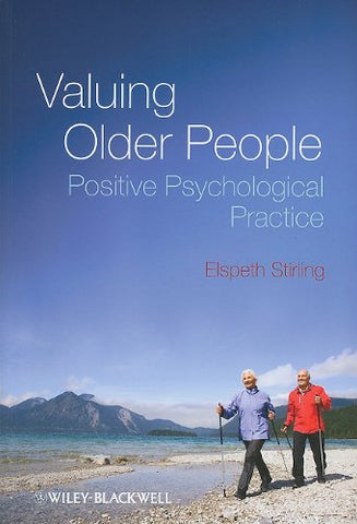 Valuing Older People: Positive Psychological Practice