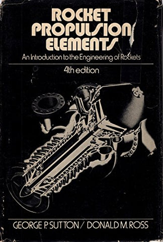 Rocket Propulsion Elements: An Introduction to the Engineering of Rockets