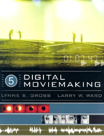 Digital Moviemaking (with InfoTrac) (Wadsworth Series in Broadcast and Production)