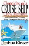 Chronicles of a Cruise Ship Crew Member: Answers to All the Questions Every Passenger Wants to Ask (3rd Edition)