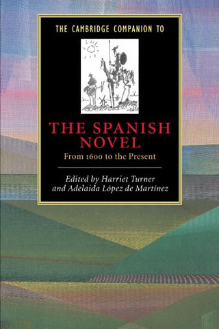 The Cambridge Companion to the Spanish Novel: From 1600 to the Present (Cambridge Companions to Literature)