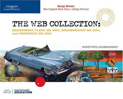 The Web Collection: Flash MX 2004, Dreamweaver MX 2004, Fireworks MX 2004, Design Professional