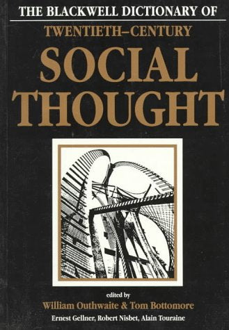 Blackwell Dictionary of Twentieth-Century Social Thought