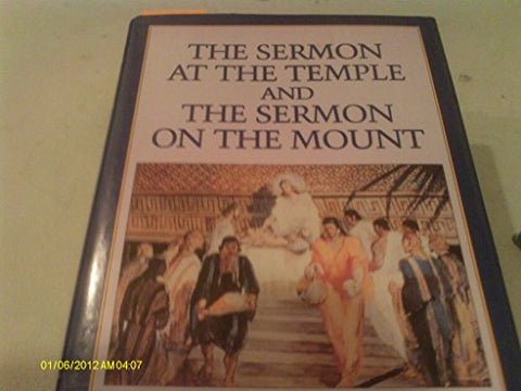 The Sermon at the Temple and the Sermon on the Mount: A Latter-Day Saint Approach