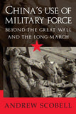 China's Use of Military Force: Beyond the Great Wall and the Long March (Cambridge Modern China Series)