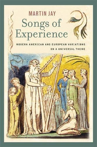 Songs of Experience: Modern American and European Variations on a Universal Theme
