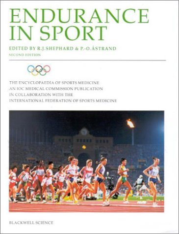 The Encyclopaedia of Sports Medicine: An IOC Medical Commission Publication: Endurance in Sport (The Encyclopedia of Sports Medicine, Vol. 2) (Volume II)