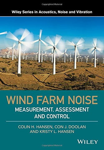 Wind Farm Noise: Measurement, Assessment, and Control (Wiley Series in Acoustics Noise and Vibration)