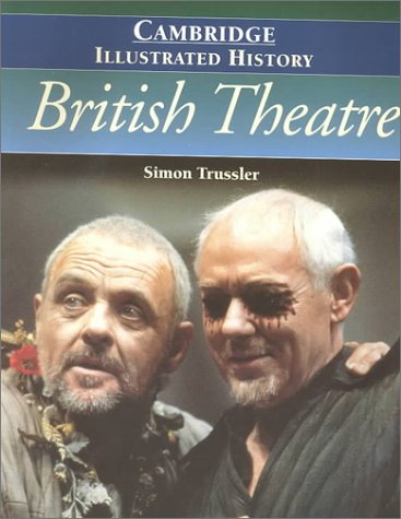 The Cambridge Illustrated History of British Theatre (Cambridge Illustrated Histories)