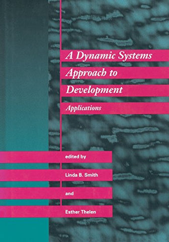 A Dynamic Systems Approach to Development: Applications (Cognitive Psychology)
