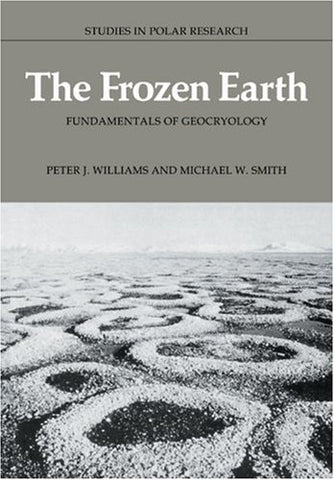 The Frozen Earth: Fundamentals of Geocryology (Studies in Polar Research)