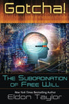 Gotcha!: The Subordination of Free Will