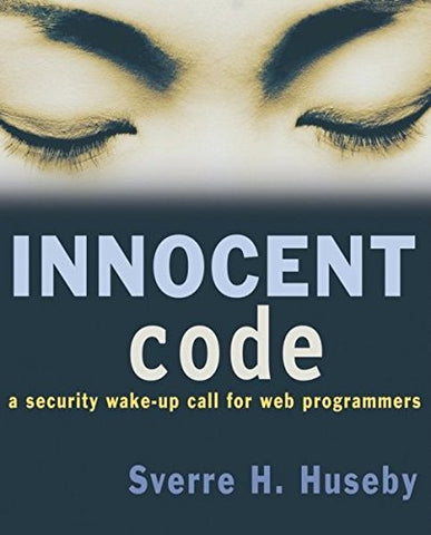 Innocent Code: A Security Wake-Up Call for Web Programmers