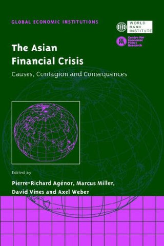 The Asian Financial Crisis: Causes, Contagion and Consequences (Global Economic Institutions)