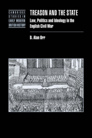 Treason and the State: Law, Politics and Ideology in the English Civil War (Cambridge Studies in Early Modern British History)