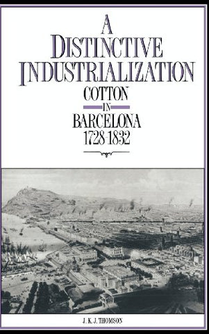 A Distinctive Industrialization: Cotton in Barcelona 1728-1832