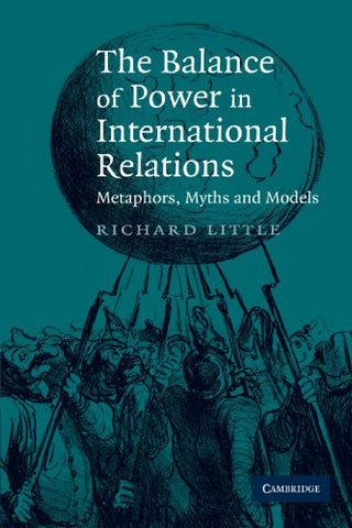 The Balance of Power in International Relations: Metaphors, Myths and Models