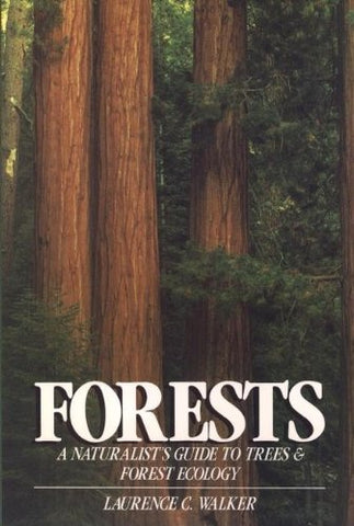 Forests: A Naturalist's Guide to Trees and Forest Ecology (Wiley Nature Editions)