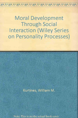 Moral Development Through Social Interaction (Wiley Series on Personality Processes)
