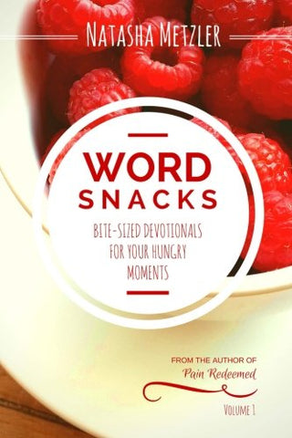 WordSnacks: Bite-Sized Devotionals for Your Hungry Moments (WordSnack Devotionals) (Volume 1)