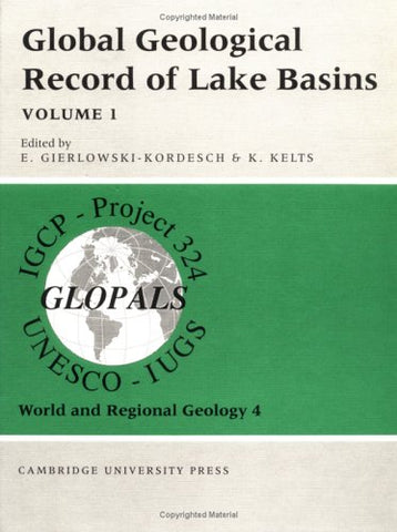 Global Geological Record of Lake Basins: Volume 1 (World and Regional Geology) (v. 1)