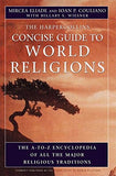 The HarperCollins Concise Guide to World Religion: The A-to-Z Encyclopedia of All the Major Religious Traditions