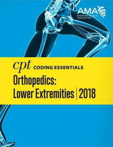 CPT Coding Essentials for Orthopaedics Lower 2018