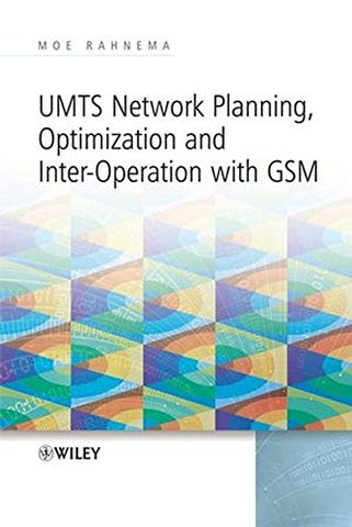 UMTS Network Planning, Optimization, and Inter-Operation with GSM