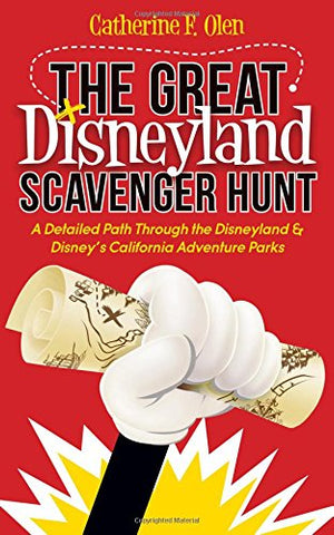The Great Disneyland Scavenger Hunt: A Detailed Path throughout the Disneyland and Disneys California Adventure Parks
