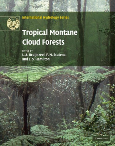 Tropical Montane Cloud Forests: Science for Conservation and Management (International Hydrology Series)
