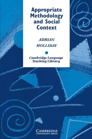 Appropriate Methodology and Social Context (Cambridge Language Teaching Library)