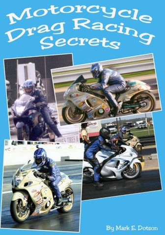 Motorcycle Drag Racing Secrets