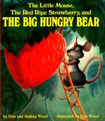 The Little Mouse, The Red Ripe Strawberry, And The Big Hungry Bear (Turtleback School & Library Binding Edition) (Child's Play Library)