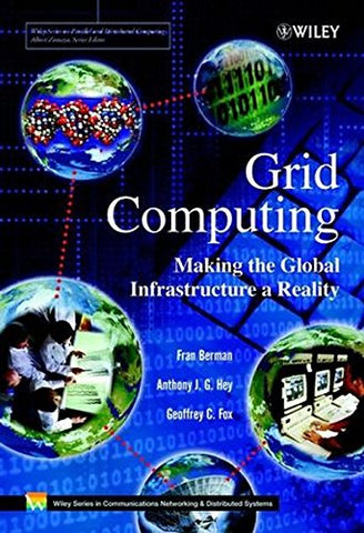 Grid Computing: Making the Global Infrastructure a Reality