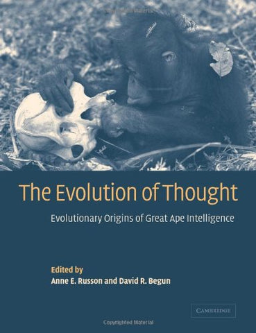 The Evolution of Thought: Evolutionary Origins of Great Ape Intelligence