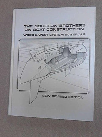 The Gougeon Brothers on Boat Construction: Wood and West System Materials