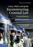Lacey, Wells and Quick Reconstructing Criminal Law: Text and Materials (Law in Context)