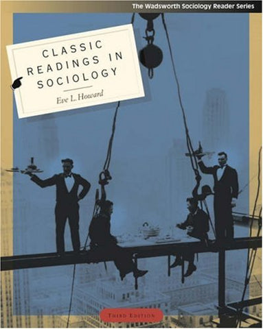 Classic Readings in Sociology (The Wadsworth Sociology Reader Series)