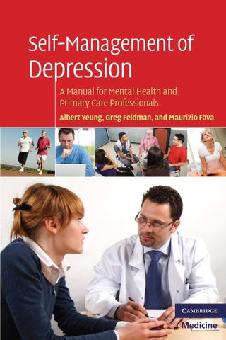 Self-Management of Depression: A Manual for Mental Health and Primary Care Professionals (Cambridge Medicine (Paperback))