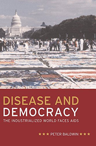 Disease and Democracy: The  Industrialized World Faces AIDS (California/Milbank Books on Health and the Public)