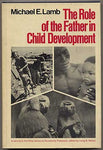 The Role of the Father in Child Development (Wiley series in personality processes)