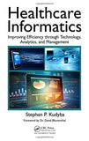Healthcare Informatics: Improving Efficiency Through Technology, Analytics, And Management