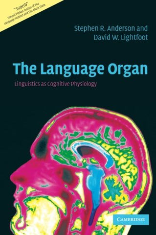 The Language Organ: Linguistics as Cognitive Physiology