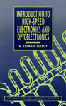 Introduction to High-Speed Electronics and Optoelectronics (Wiley Series in Microwave and Optical Engineering)