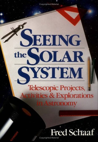 Seeing the Solar System: Telescopic Projects, Activities, and Explorations in Astronomy (Wiley Science Editions)