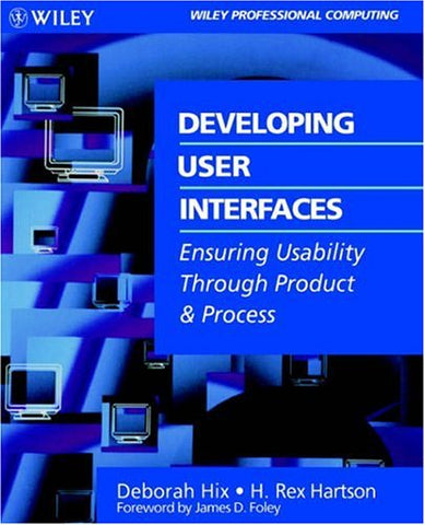 Developing User Interfaces: Ensuring Usability Through Product & Process (Wiley)