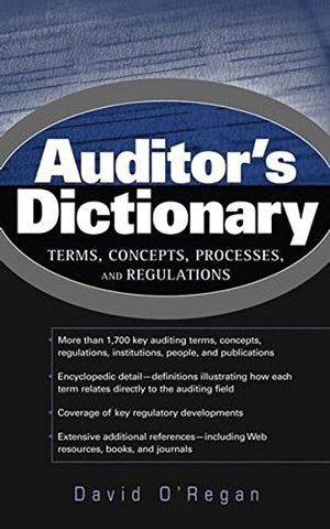 Auditor's Dictionary: Terms, Concepts, Processes, and Regulations (IIA (Institute of Internal Auditors) Series)