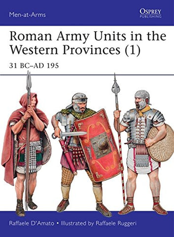 Roman Army Units in the Western Provinces (1): 31 BCAD 195 (Men-at-Arms)