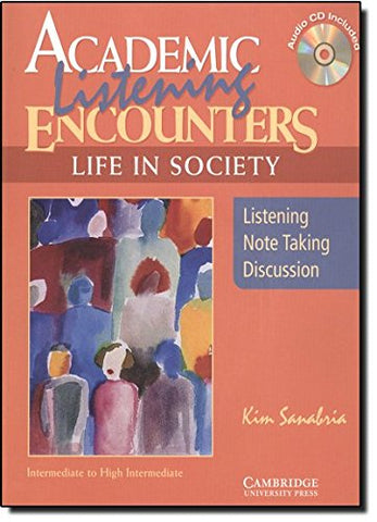 Academic Listening Encounters: Life in Society Student's Book with Audio CD: Listening, Note Taking, and Discussion (Academic Encounters)